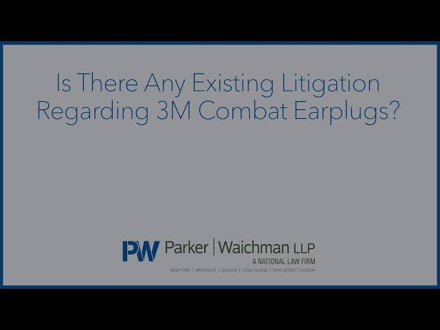 Is There Any Existing Litigation Regarding 3M Combat Earplugs?