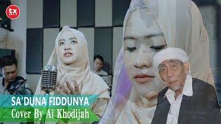 Download SA'DUNA FIDDUNYA COVER  By  AI KHODIJAH