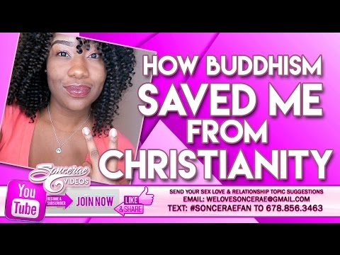 How Buddhism Saved Me From Christianity #SonceraeVideos