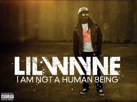 Lil Wayne  I Am Not A Human Being Explicit
