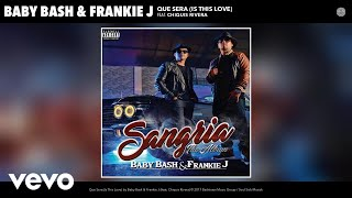 Baby Bash, Frankie J - Que Sera (Is This Love) (Audio) ft. Chiquis Rivera