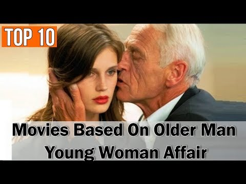 Top 10 Movies Based On Older Man Young Woman Affair Relationship