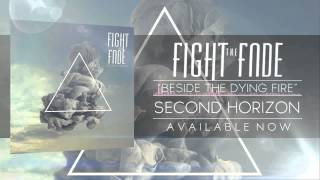 Watch Fight The Fade Beside The Dying Fire video