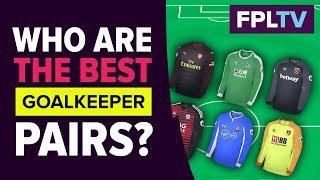 Who Are The Best FPL Goalkeeper Pairs?   FANTASY PREMIER LEAGUE