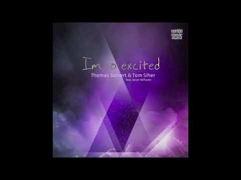Thomas Solvert, Tom Siher feat. Sarah Williams - I'm So Excited (Original Mix)