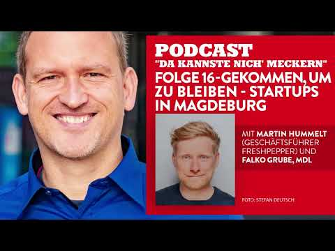 """Podcast """"Da kannste nich´ meckern..."""" - Folge 16 - Gekommen um zu bleiben - Startups in Magdeburg"""