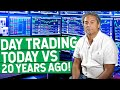 DAY TRADING TODAY VS 20 YEARS AGO!