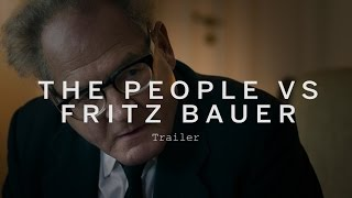 THE PEOPLE VS FRITZ BAUER Trailer | Festival 2015