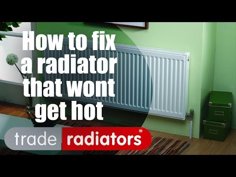 How to fix a radiator that won't get hot - By Trade Radiators