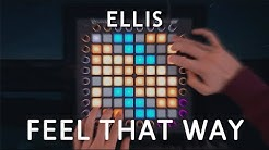 Ellis - Feel That Way   Launchpad Cover