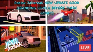 🔴Roblox Jailbreak New Update Soon!! (GRINDING LEVELS BEFORE THERE GONE!!) 🔴