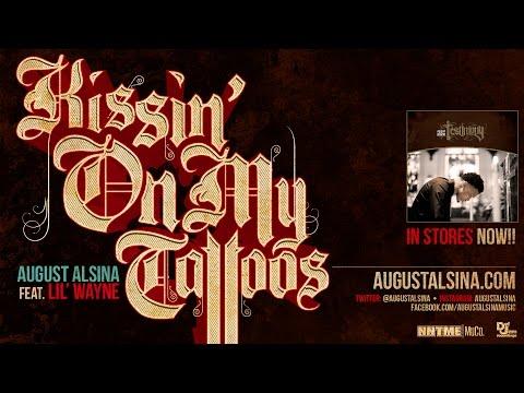 """August Alsina ft. Lil Wayne- """"Kissin' On My Tattoos"""" (Remix)"""