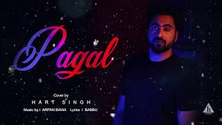 Hart Singh | Pagal Cover | Diljit Dosanjh | New Punjabi Song 2018