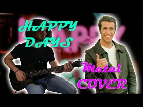 Happy Days - [METAL COVER]