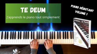 Te Deum - J'apprends le piano tout simplement - Volume 1