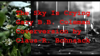 The Sky Is Crying von Gary B.B. Coleman Coverversion by C.-R. Bohnsack