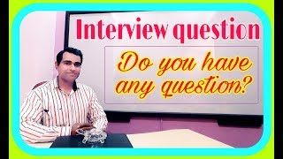 Do You Have Any Questions? #Interview question
