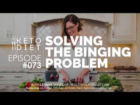 #073 The Keto Diet Podcast: Solving the Binging Problem