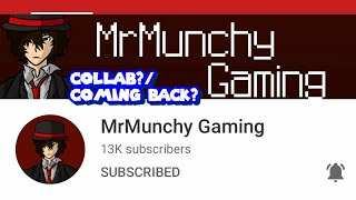 MrMunchy Gaming Is Coming Back! (He's Going To Collab With Me)