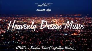 UB40 - Kingston Town (Crystalline Remix)