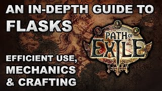 Path of Exile: An In-Depth Guide to Flasks - Efficient Use, Mechanics & Crafting