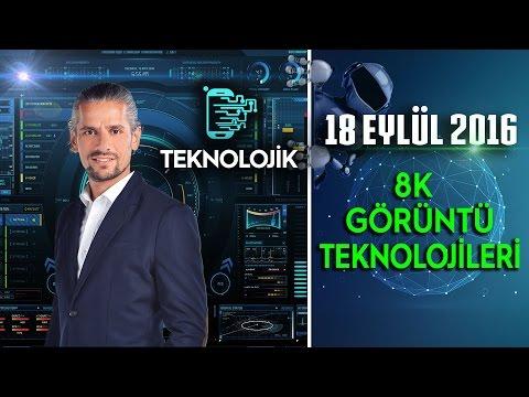 Teknolojik - 18 Eylül 2016 (8K Görüntü Teknolojileri)