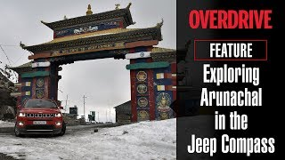 Special Feature: Exploring Arunachal Pradesh in the Jeep Compass | OVERDRIVE
