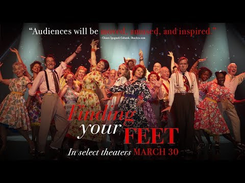 Finding Your Feet    In select theaters March 30