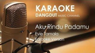 Aku Rindu Padamu Evie Tamala Karaoke Dangdut tanpa vocal