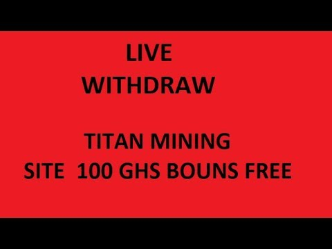 REVIEW TITAN MINING SITE  100 GH/S LIVE WITHDRAW BOUNS FREE   Free Earning Station