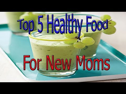 Top 5 Healthy Food Options For New Moms After Delivery.