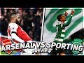 Arsenal vs Sporting Lisbon Preview | Let's Complete The Job & Chill