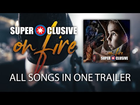 "SUPERCLUSIVE - Album ""On Fire"" - all songs in one trailer!"