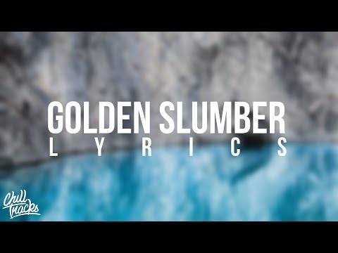 Dua Lipa - Golden Slumber (Lyrics)