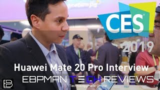 CES 2019 | Huawei Mate 20 Pro Interview | Even Better AI meets Camera! Best in Class