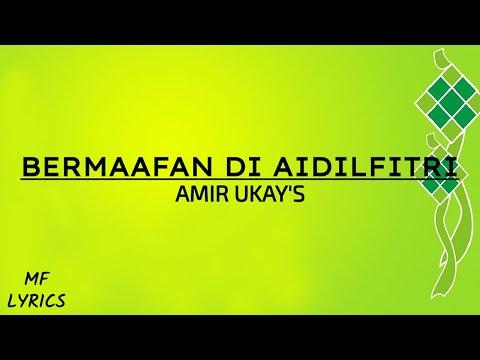 Amir Ukay's - Bermaafan Di Aidilfitri (Lirik)