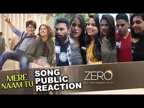 Mere Naam Tu Song Public Reaction - ZERO   Fans Gone Crazy   Shahrukh Khan   Anushka Sharma