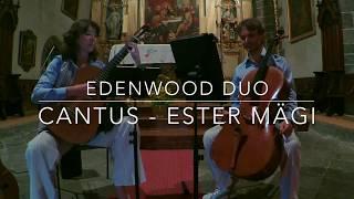 Cantus - Ester Mägi - Edenwood duo (Cello Guitar Duo)