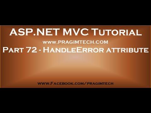 Part 72   HandleError Attribute In Mvc