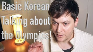 Basic Korean: The Olympics in Pyeongchang! (Bonus: How to pronounce Pyeongchang!)