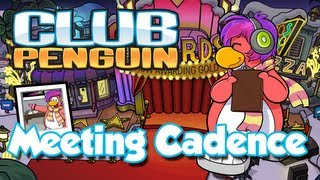 Club Penguin Meeting Cadence/Visiting Ca...