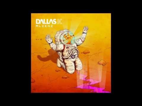 DallasK  Alienz Original Mix