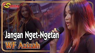 JANGAN NGET NGETAN ~ WaFiq Azizah   |   OM Sakha _ Cak Malik