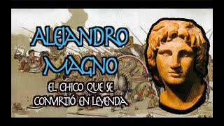 El CHICO que se convirtió en LEYENDA - ALEJANDRO MAGNO - Biografía 1