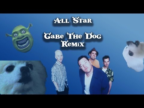Smash Mouth - All Star (Gabe The Dog Remix)