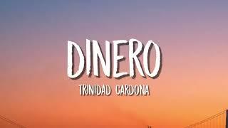 Trinidad Cardona - Dinero (Lyrics / Letra)