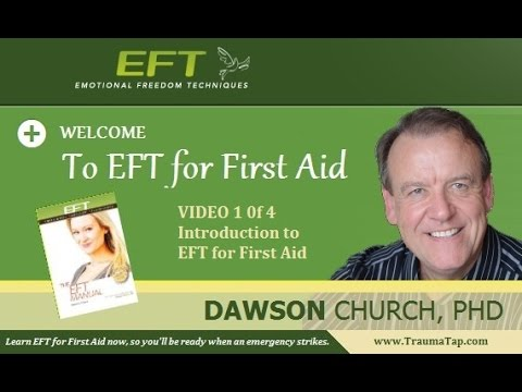 Dawson Church Introduces Eft For First Aid Video 1 Of 4