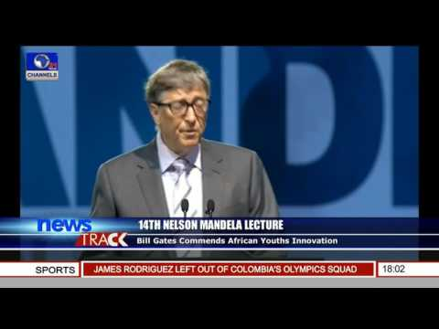 14th Nelson Mandela Lecture: Bill Gates Commends African Youths Innovation