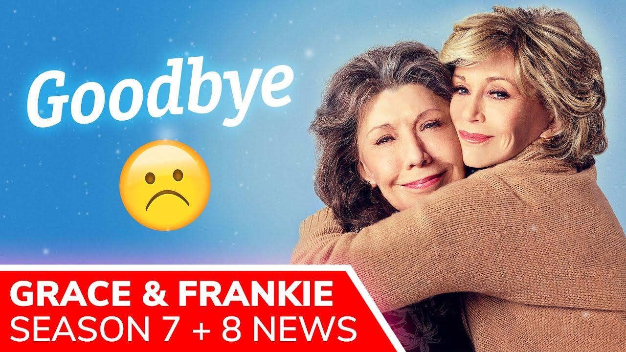 Download GRACE AND FRANKIE Season 8 NOT Happening, Season 7 Episodes Return in 2022 on Netflix