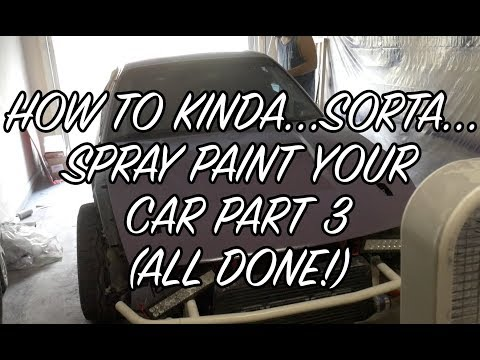 How to Kinda… Sorta… Spray Paint Your Car Part.3(ALL DONE!)